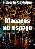Macacos no espaço (Portuguese Edition)