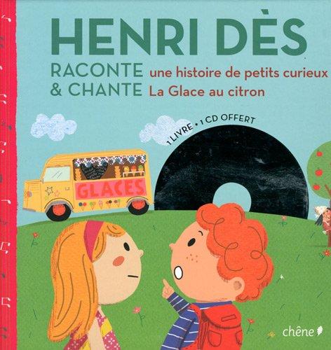 Henri Dès raconte une histoire de petits curieux et chante la glace au citron