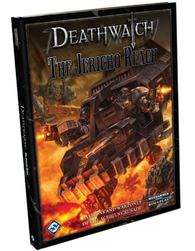 Deathwatch: The Jericho Reach (Warhammer 40,000 Roleplay)