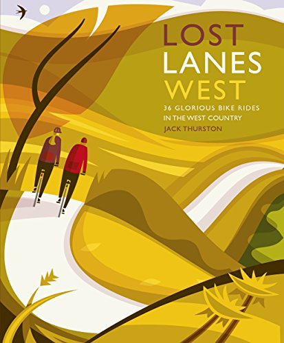 Lost Lanes West Country: 36 Glorious bike rides in Devon, Cornwall, Dorset, Somerset and Wiltshire (English Edition) Country Lane