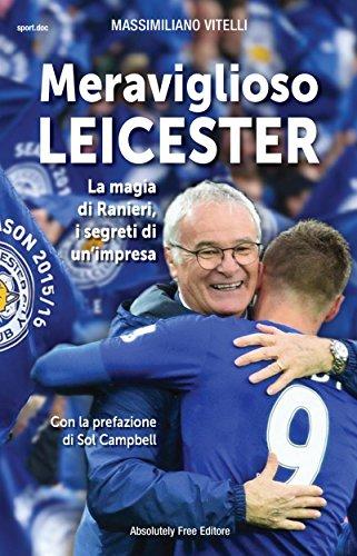Meraviglioso Leicester: La magia di Ranieri, i segreti di un'impresa (Sport.doc)
