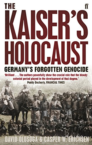 the-kaisers-holocaust-germanys-forgotten-genocide-and-the-colonial-roots-of-nazism