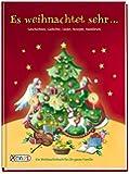 Es weihnachtet sehr ...: Ein Weihnachtsbuch für die ganze Familie: Geschichten, Lieder, Gedichte, Rezepte, Brauchtumsbasteleien.