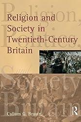Religion and Society in Twentieth-Century Britain