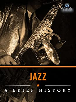 Jazz: A Brief History by [Charles River Editors]