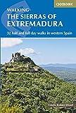 The Sierras of Extremadura: 32 half and full day walks in western Spain (International Walking)