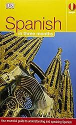Spanish In Three Months: Your Essential Guide To Understanding & Speaking Spanish (Hugo)