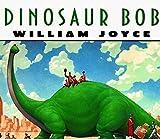 Dinosaur Bob by William Joyce (1998-03-21)