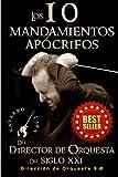 Los 10 Mandamientos Apócrifos del Director de Orquesta del Siglo XXI: Dirección Orquestal 3.0