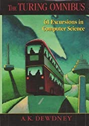 Turing Omnibus: 61 Excursions in Computer Science by A. K. Dewdney (1989-05-23)