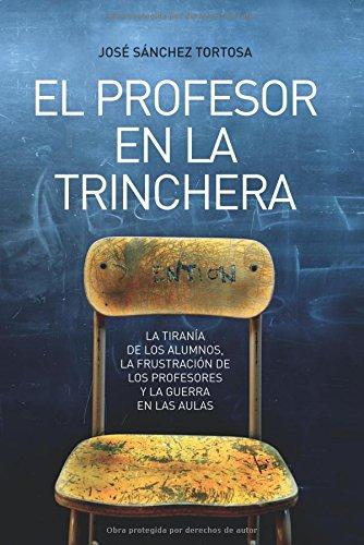 Profesor en la trinchera, el (Ensayo (la Esfera)) por Jose Sanchez Tortosa