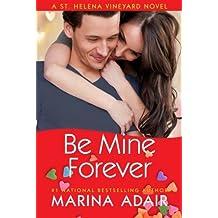 Be Mine Forever (A St. Helena Vineyard Novel) by Marina Adair (2014-01-21)