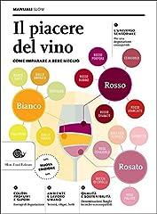 Idea Regalo - Il piacere del vino. Come imparare a bere meglio