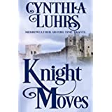 Knight Moves: Merriweather Sisters Time Travel (Merriweather Sisters Time Travel Romance Book 2) (English Edition)