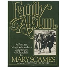 Family Album: A Personal Selection from Four Generations of Churchills First edition by Soames, Mary (1982) Gebundene Ausgabe