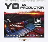 Yo DJ Productor. Libro + videos tutoriales