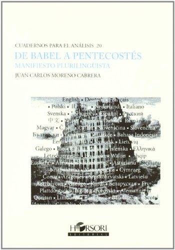 De Babel A Pentecostés (Cuadernos para el análisis) por Juan Carlos Moreno Cabrera