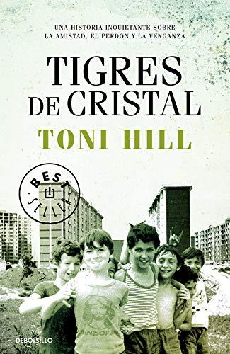 Tigres de cristal (BEST SELLER) por Toni Hill