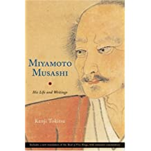 Miyamoto Musashi: His Life and Writings by Kenji Tokitsu (2004-08-10)