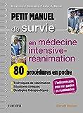 Petit manuel de survie en médecine intensive-réanimation - 80 procédures en poche - Format Kindle - 9782294756184 - 16,99 €