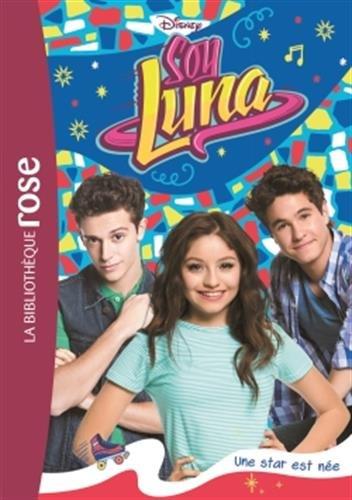 Soy Luna 16 - Une star est ne