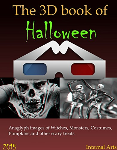 The 3D Book of Halloween 2015. Anaglyph images of monsters, costumes, pumpkins and other scary treats. (English - Scary Halloween-events