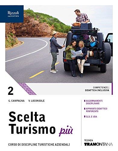 Scelta turismo più. (Adozione tipo B). Per le Scuole superiori. Con ebook. Con espansione online: 2
