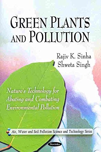 [(Green Plants and Pollution : Nature's Technology for Abating & Combating Environmental Pollutions)] [By (author) Rajiv Sinha] published on (July, 2010)