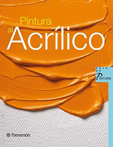 Pintura al acrílico (Aula de pintura) (Spanish Edition)