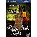 Things Made Right [Suncoast Society] (Siren Publishing Sensations)