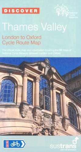 Thames Valley Sustrans Cycle Route Map: Sustrans' Official Route Map to the 98 Mile Cycle Route from London to Oxford (Sustrans National Cycle Network)