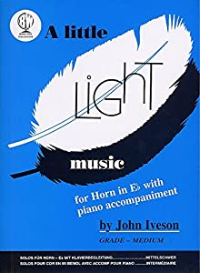 A Little Light Music for Horn in Eb & Piano, Iveson