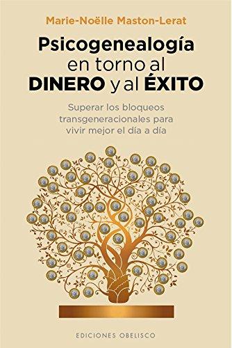 Psicogenealogía En Torno Al Dinero Y Al Éxito (PSICOLOGÍA) por Marie Noëlle Maston-Lerat