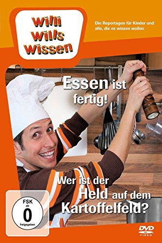 Willi will's wissen - Essen ist fertig! / Wer ist der Held auf dem Kartoffelfeld?