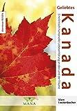 Geliebtes Kanada: Eine kritisch-humorvolle Liebeserklärung an das Land der Träume (Abenteuer REISEN)