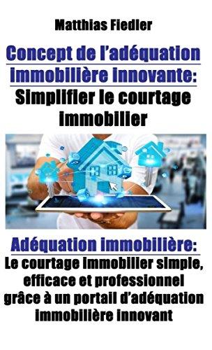 Concept de l'adéquation immobilière innovante : Simplifier le courtage immobilier: Adéquation immobilière: Le courtage immobilier simple, efficace et professionnel ... immobilière innovant por Matthias Fiedler