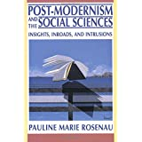 Post–Modernism and the Social Sciences – Insights, Inroads, and Intrusions