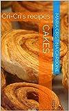 Cakes: Cri-Cri's recipes (Cri-Cri's recipes (English version) Book 1) (English Edition)