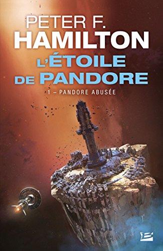 Pandore abusée: L'Étoile de Pandore, T1 par Peter F. Hamilton