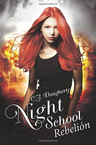 Night School Rebelion: Volume 5 por CJ Daugherty