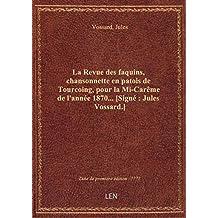 La Revue des faquins, chansonnette en patois de Tourcoing, pour la Mi-Carême de l'année 1870... [Sig