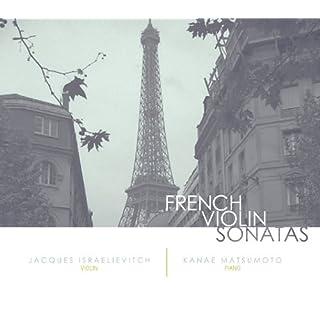 French Violin Sonatas (Jacques Israelievitch/ Kanae Matsumoto) (Fleur De Son: FDS 58005)