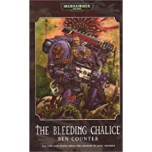 The Bleeding Chalice (Warhammer 40,000) by Ben Counter (2003-12-30)