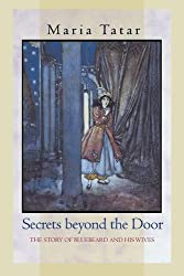 Secrets beyond the Door - The Story of Bluebeard and His Wives
