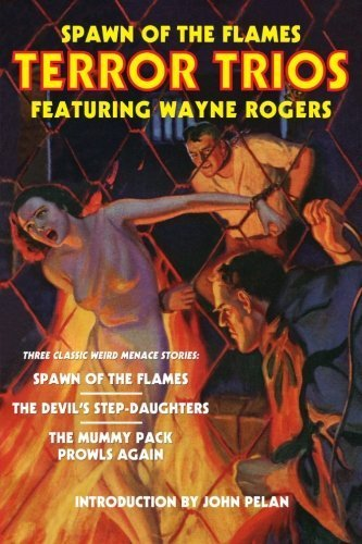 Spawn of the Flames: Terror Trios Featuring Wayne Rogers by Wayne Rogers (2012-07-19)
