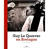 Guy le Querrec en Bretagne