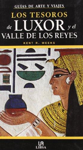 Los Tesoros de Luxor y el Valle de los Reyes (Guías de Arte)