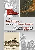 Joß Fritz - das verborgene Feuer der Revolution