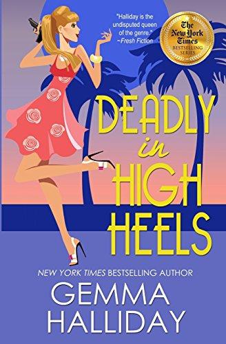 Deadly in High Heels (High Heels Mysteries, Band 9) 9 High Heels