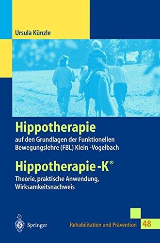 Hippotherapie auf den Grundlagen der Funktionellen Bewegungslehre Klein-Vogelbach: Hippotherapie-K: Theorie, praktische Anwendung, Wirksamkeitsnachweis (Rehabilitation und Prävention) (German Edition)
